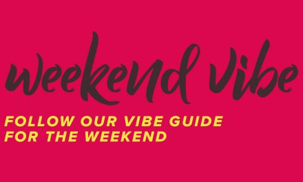 WEEKEND VIBE: 18-19 & 25-26 JANUARY