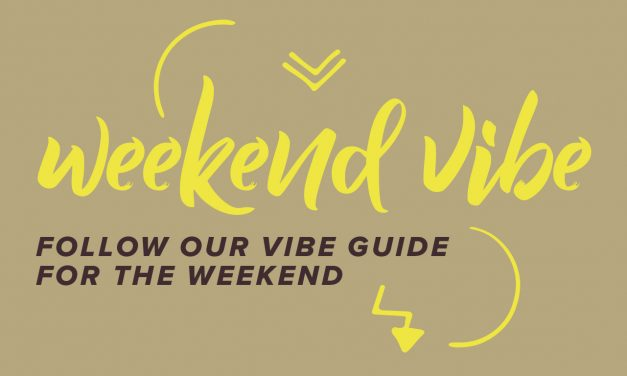 WEEKEND VIBE: MARCH 14-28